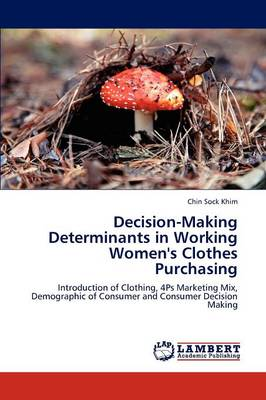 Decision-Making Determinants in Working Women's Clothes Purchasing