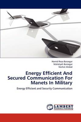 Energy Efficient and Secured Communication for Manets in Military