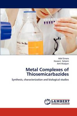 Metal Complexes of Thiosemicarbazides