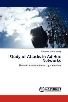 Study of Attacks in Ad Hoc Networks