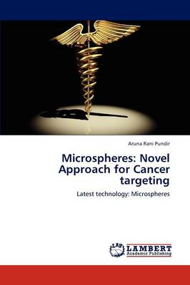 Microspheres: Novel Approach for Cancer Targeting