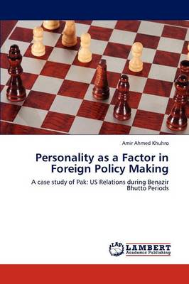 Personality as a Factor in Foreign Policy Making