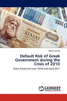 Default Risk of Greek Government During the Crisis of 2010
