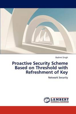 Proactive Security Scheme Based on Threshold with Refreshment of Key