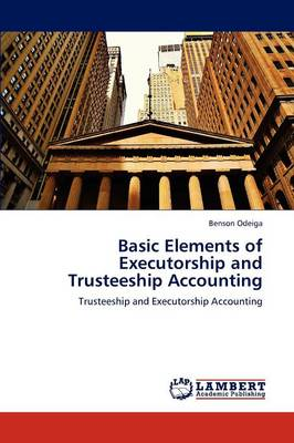 Basic Elements of Executorship and Trusteeship Accounting