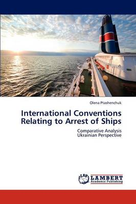 International Conventions Relating to Arrest of Ships