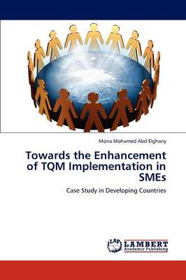 Towards the Enhancement of TQM Implementation in Smes