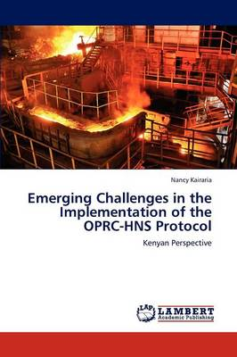 Emerging Challenges in the Implementation of the Oprc-Hns Protocol