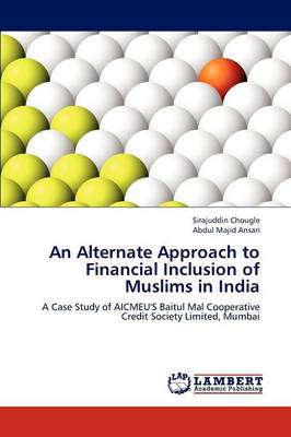 An Alternate Approach to Financial Inclusion of Muslims in India