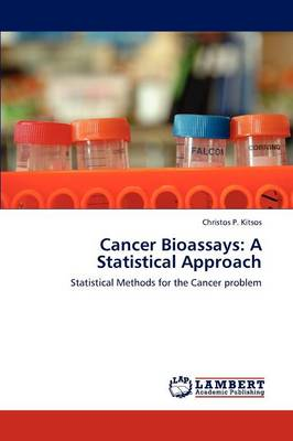 Cancer Bioassays: A Statistical Approach