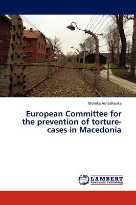 European Committee for the Prevention of Torture-Cases in Macedonia