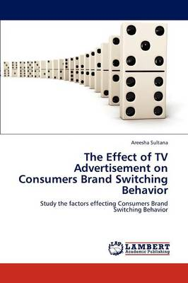 The Effect of TV Advertisement on Consumers Brand Switching Behavior