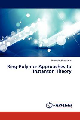 Ring-Polymer Approaches to Instanton Theory