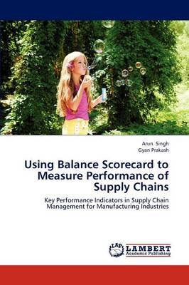 Using Balance Scorecard to Measure Performance of Supply Chains