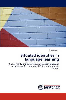 Situated Identities in Language Learning
