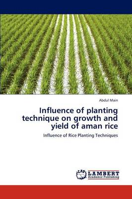 Influence of Planting Technique on Growth and Yield of Aman Rice