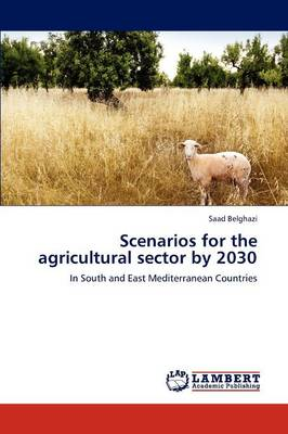 Scenarios for the Agricultural Sector by 2030