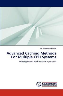 Advanced Caching Methods for Multiple CPU Systems