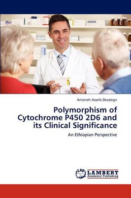 Polymorphism of Cytochrome P450 2d6 and Its Clinical Significance