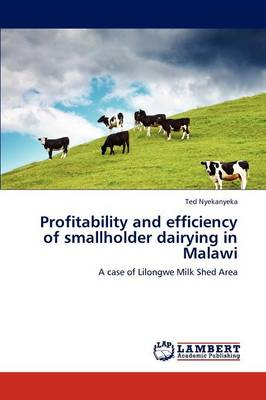 Profitability and Efficiency of Smallholder Dairying in Malawi