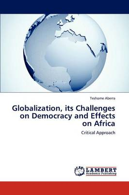 Globalization, Its Challenges on Democracy and Effects on Africa