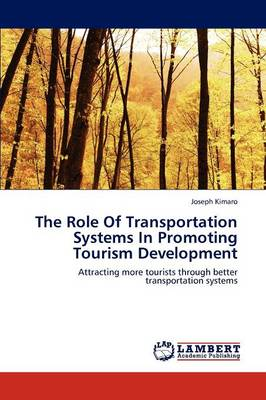 The Role of Transportation Systems in Promoting Tourism Development