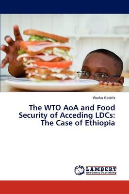 The Wto Aoa and Food Security of Acceding Ldcs: The Case of Ethiopia