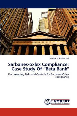 Sarbanes-Oxlex Compliance: Case Study of Beta Bank