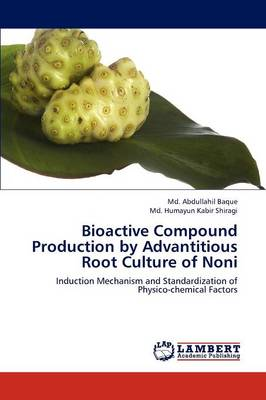 Bioactive Compound Production by Advantitious Root Culture of Noni