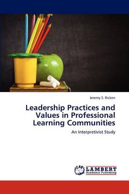 Leadership Practices and Values in Professional Learning Communities