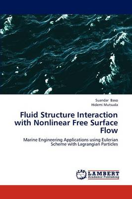 Fluid Structure Interaction with Nonlinear Free Surface Flow