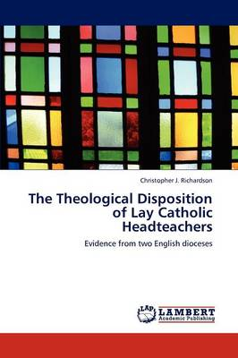 The Theological Disposition of Lay Catholic Headteachers