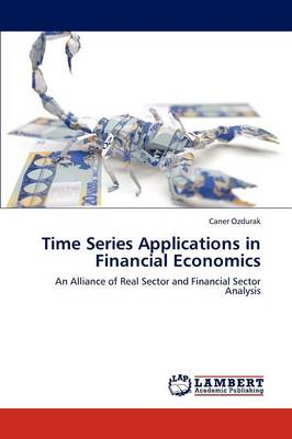 Time Series Applications in Financial Economics