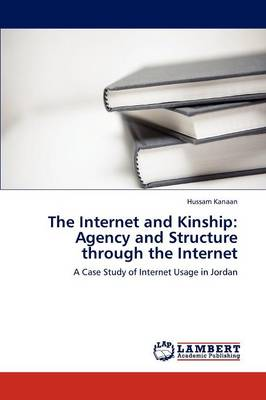 The Internet and Kinship: Agency and Structure Through the Internet