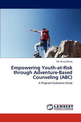 Empowering Youth-At-Risk Through Adventure-Based Counseling (ABC)