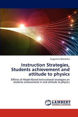 Instruction Strategies, Students Achievement and Attitude to Physics