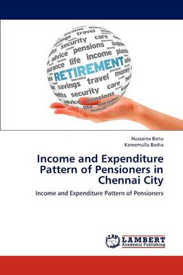 Income and Expenditure Pattern of Pensioners in Chennai City