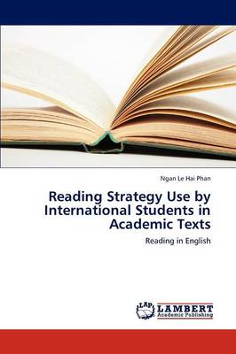 Reading Strategy Use by International Students in Academic Texts
