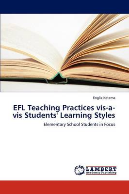 Efl Teaching Practices VIS-A-VIS Students' Learning Styles