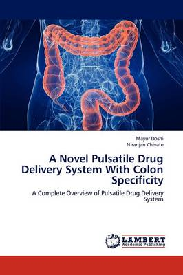 A Novel Pulsatile Drug Delivery System with Colon Specificity