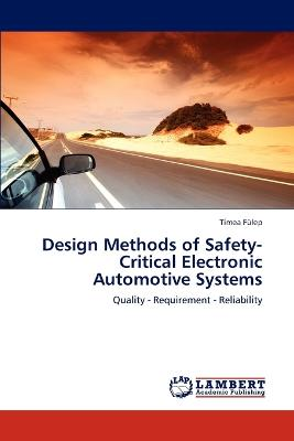 Design Methods of Safety-Critical Electronic Automotive Systems
