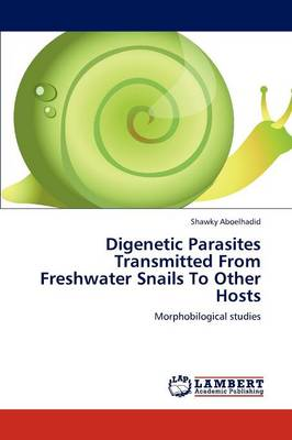 Digenetic Parasites Transmitted from Freshwater Snails to Other Hosts