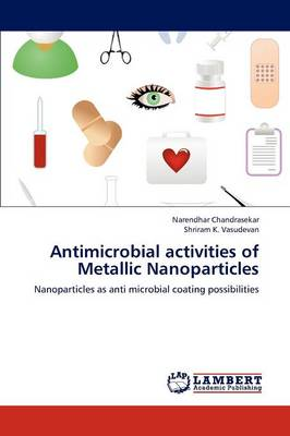 Antimicrobial Activities of Metallic Nanoparticles