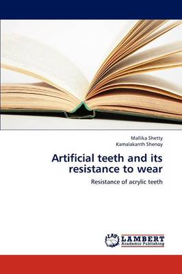 Artificial Teeth and Its Resistance to Wear
