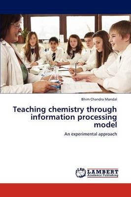 Teaching Chemistry Through Information Processing Model