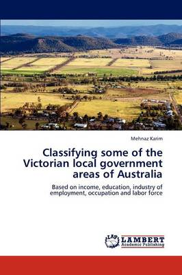 Classifying Some of the Victorian Local Government Areas of Australia