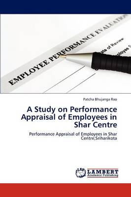 A Study on Performance Appraisal of Employees in Shar Centre