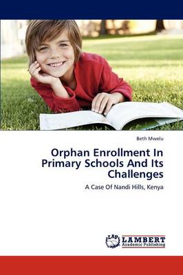 Orphan Enrollment in Primary Schools and Its Challenges