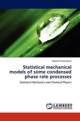 Statistical Mechanical Models of Some Condensed Phase Rate Processes