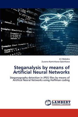 Steganalysis by Means of Artificial Neural Networks